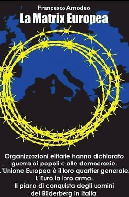 Francesco Amodeo : La Matrix Europea