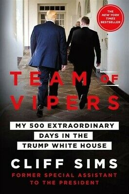 Team of Vipers: My 500 Extraordinary Days in the Trump White House - Hard Cover