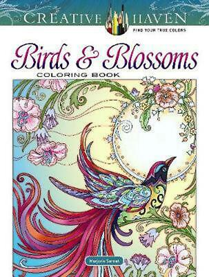 Creative Haven Birds and Blossoms Coloring Book by Marjorie Sarnat Paperback Boo