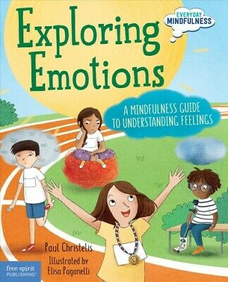 Exploring Emotions : A Mindfulness Guide to Understanding Feelings, Hardcover...