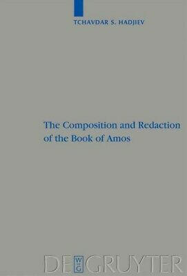 Composition and Redaction of the Book of Amos, Hardcover by Hadjiev, Tchavdar...