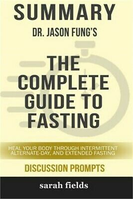 Summary: Dr. Jason Fung's the Complete Guide to Fasting: Heal Your Body Through