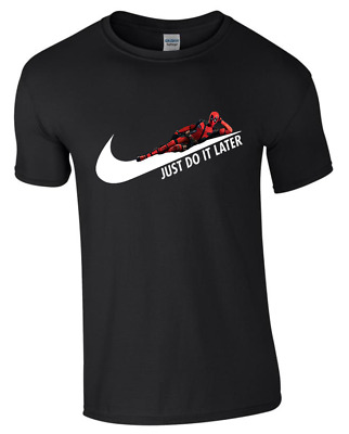 Deadpool T-Shirt Just do it later Top Limited Edition Adults unisex gift tee