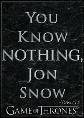 Game of Thrones You Know Nothing, Jon Snow Quote Refrigerator Magnet NEW UNUSED