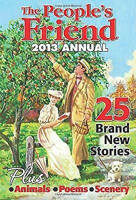 The Peoples Friend Annual 2013 (Annuals 2013), No author., Used; Good Book