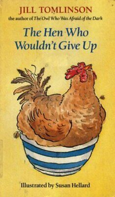 The hen who wouldn't give up by Jill Tomlinson (Book)