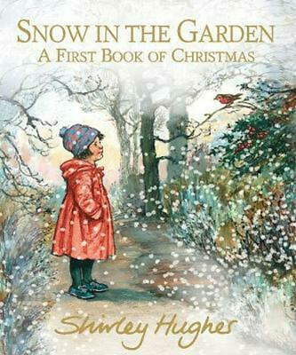 Snow in the Garden: A First Book of Christmas by Shirley Hughes Hardcover Book F