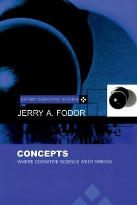 Oxford cognitive science series: Concepts: where cognitive science went wrong