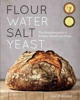 Flour Water Salt Yeast : The Fundamentals of Artisan Bread and Pizza, Hardcov...