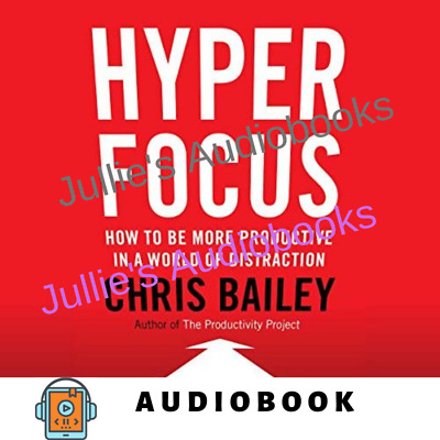 AudioBook - Hyperfocus How to Be More Productive in a World of Distraction
