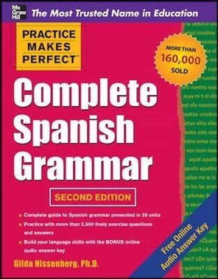 Practice Makes Perfect Complete Spanish Grammar, 2nd Edition (Practice Makes…