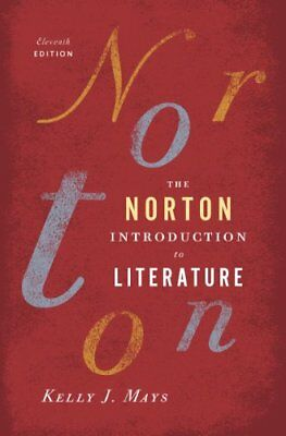 The Norton Introduction to Literature (Eleventh Edition) by Kelly J. Mays