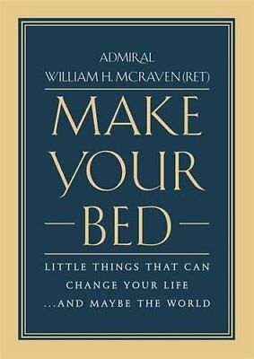 Make Your Bed: Little Things That Can Change Your Life...And Maybe the World…