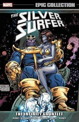 Silver Surfer Epic Collection: The Infinity Gauntlet by  Marz, Ron|Kennedy, S…