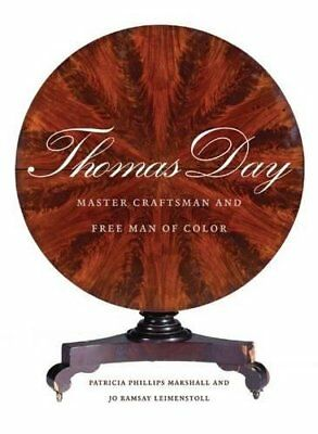 Thomas Day: Master Craftsman and Free Man of Color (Richard Hampton Jenrette…
