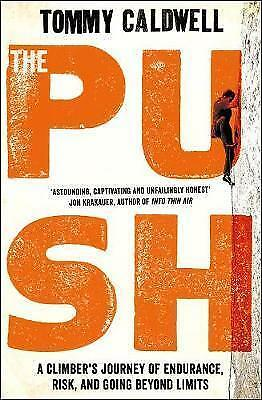 (Very Good)-The Push: A Climber's Journey of Endurance, Risk and Going Beyond Li