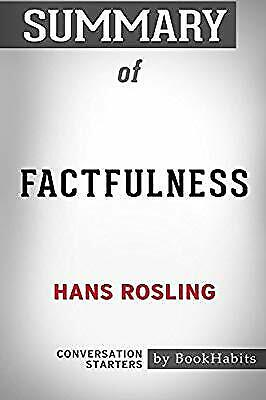 Summary of Factfulness by Hans Rosling: Conversation Starters, BookHabits, Used;