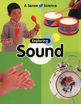 A sense of science: Exploring sound by Claire Llewellyn (Paperback / softback)