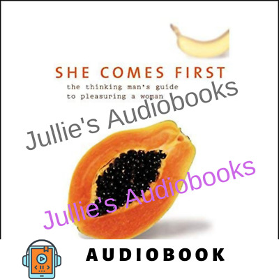 AudioBook - She Comes First The Thinking Man's Guide to Pleasuring a Woman