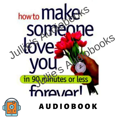 AudioBook How to Make Someone Love You Forever! In 90 Minutes or Less - Download