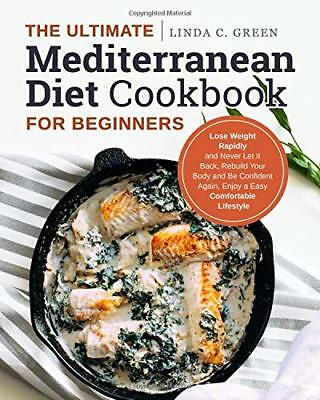 The Ultimate Mediterranean Diet Cookbook for Beginners: Lose Weight Rapidly[PDF]