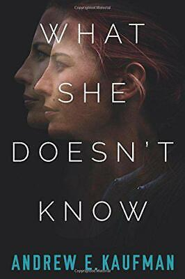 What She Doesn't Know: A Psychological Thriller by Kaufman, Andrew E., Good Used