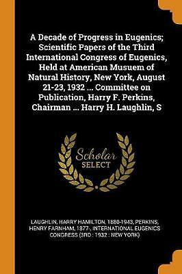 Decade of Progress in Eugenics; Scientific Papers of the Third International Con