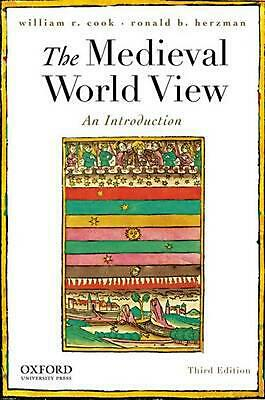 The Medieval World View: An Introduction by William R. Cook (English) Paperback