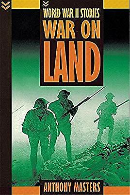 War On Land (World War Two Stories), Masters, Anthony, Used; Acceptable Book