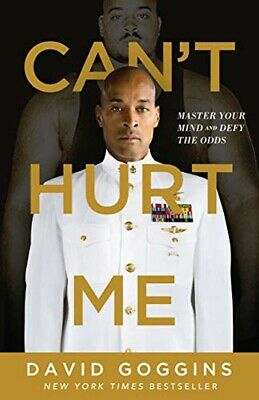 Can't Hurt Me: Master Your Mind and Defy the Odds by David Goggins (Hardcover)..