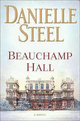 Beauchamp Hall A Novel by Danielle Steel
