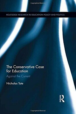The Conservative Case for Education: Against th, Tate..