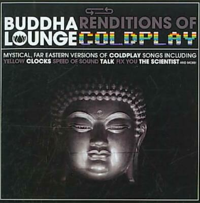 The Buddha Lounge Ensemble - Buddha Lounge Renditions Of Coldplay Used - Very Go