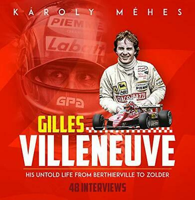 Villeneuve: His Untold Life from Berthierville to Zolder by Karoly Mehes, Hardco