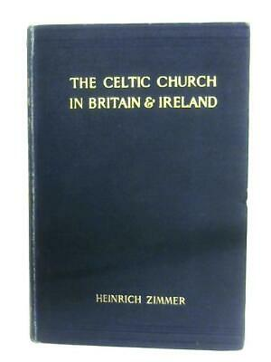 The Celtic Church In Britain And Ireland (Heinrich Zimmer - 1902) (ID:78315)
