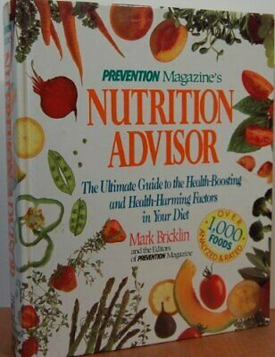 Prevention Magazine's Nutrition Advisor: The Ultimate Guide to the Health-Boos,