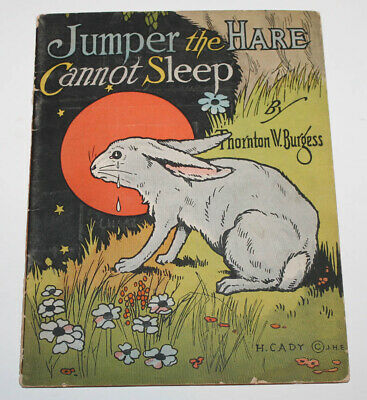 1920's Jumper the Hare Cannot Sleep by Burgess Childrens Book, Thornton W.