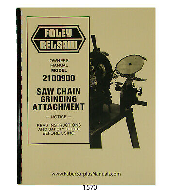 Foley Belsaw  2100900 Saw Chain Grinder Operator & Parts Manual #1570