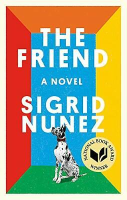 The Friend: Winner of the National Book Award for Fiction by Nunez, Sigrid Book