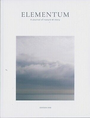 Elementum Magazine - Issue 1 - A Journal of Nature & Story