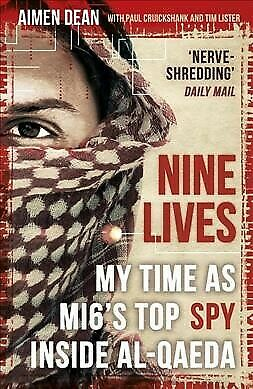 Nine Lives : My Time As the West's Top Spy Inside Al-qaeda, Paperback by Dean...
