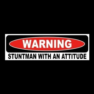"Funny ""STUNTMAN WITH AN ATTITUDE"" daredevil decal BUMPER STICKER movie Hollywood"