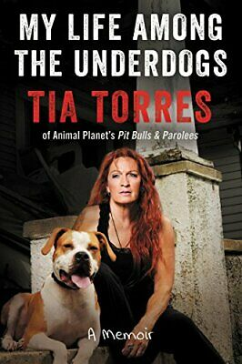 My Life Among the Underdogs: A Memoir by Torres Tia