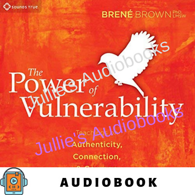 AudioBook The Power of Vulnerability Teachings of Authenticity Connection Courag
