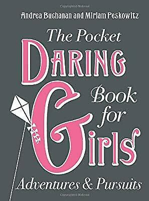 The Pocket Daring Book for Girls. Adventures and Pursuits, Buchanan, Andrea & Pe