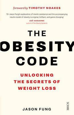 The Obesity Code: Unlocking the Secrets of Weight Loss by Fung, Dr. Jason, NEW B