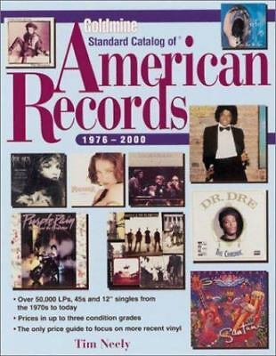 Goldmine Standard Catalog of American Records: 1976 To Present by Neely, Tim