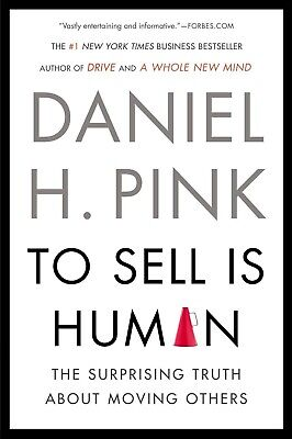 [PDF]To Sell Is Human:The Surprising Truth About Moving Others ⚡FAST📧⚡[EB00K]