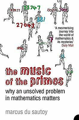 The Music of the Primes: Why an Unsolved Problem in Mathematics Matters, Marcus