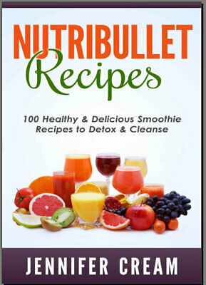 Nutribullet Recipe Book: Smoothie Recipes for 013NT - Eb00k/PDF - FAST Delivery